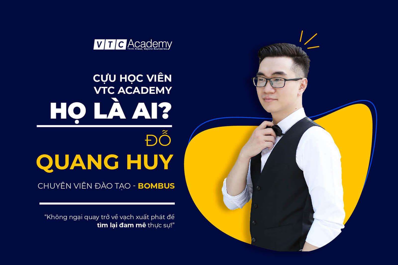 Cựu học viên Đỗ Quang Huy: Không ngại quay trở về vạch xuất phát để tìm lại đam mê thực sự