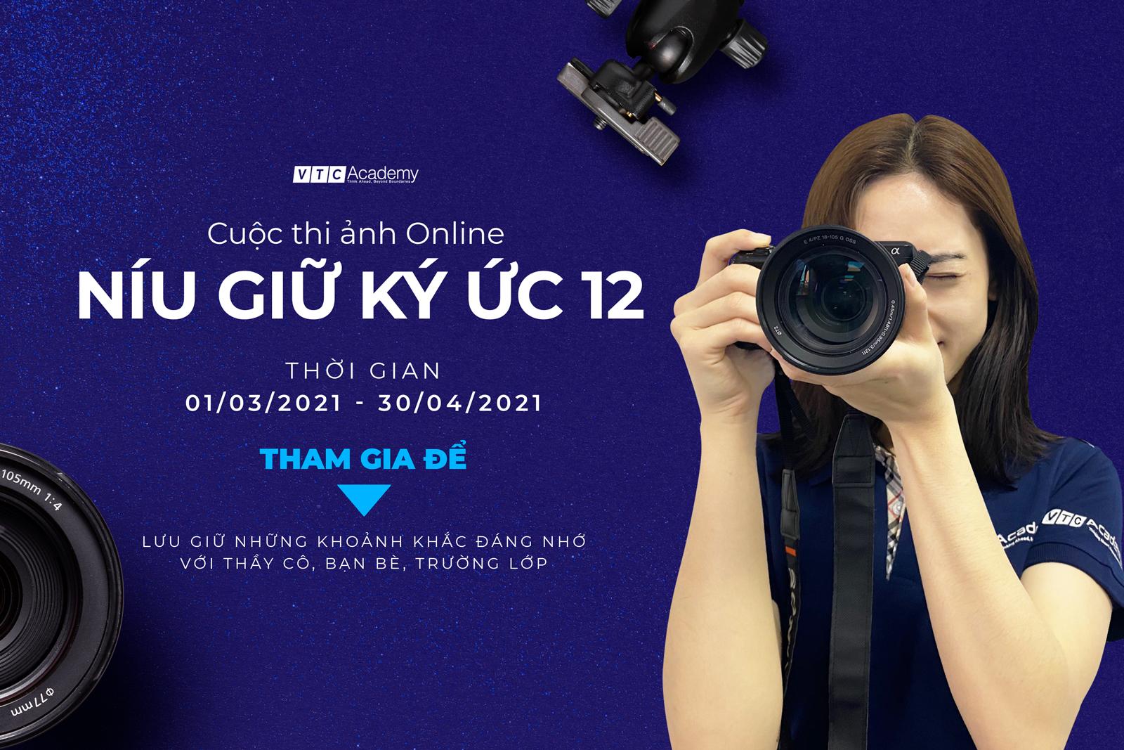 """VTC Academy phát động cuộc thi ảnh online """"Níu giữ ký ức 12"""""""