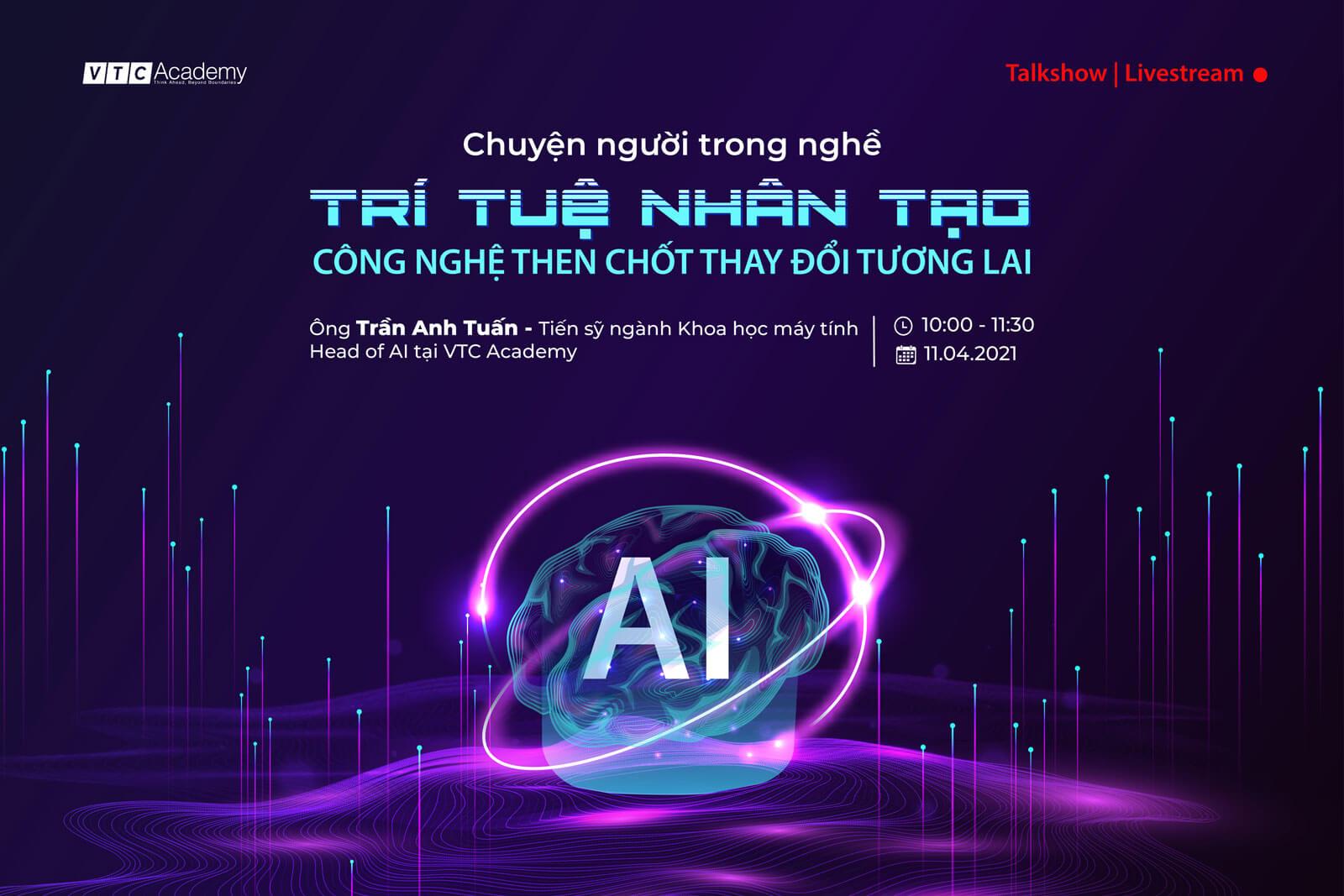 """Talkshow trực tuyến """"Chuyện người trong nghề   Trí tuệ nhân tạo – Công nghệ then chốt thay đổi tương lai"""""""