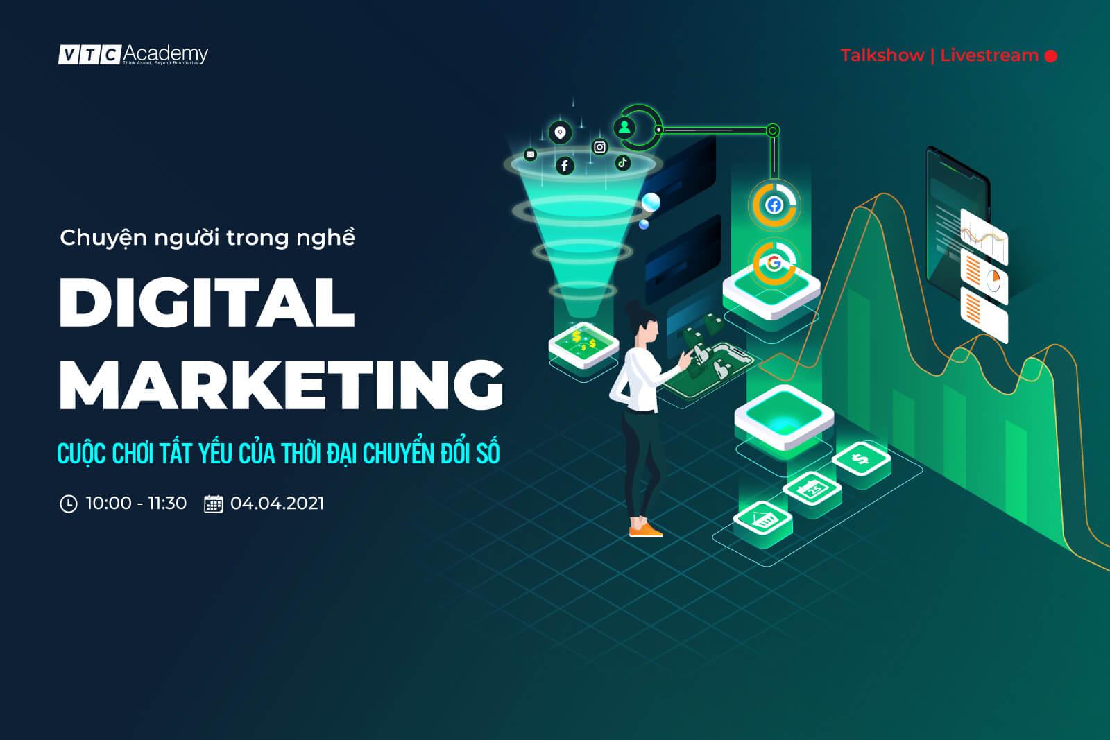 """Talkshow trực tuyến """"Chuyện người trong nghề   Digital Marketing – Cuộc chơi tất yếu trong thời đại chuyển đổi số"""""""