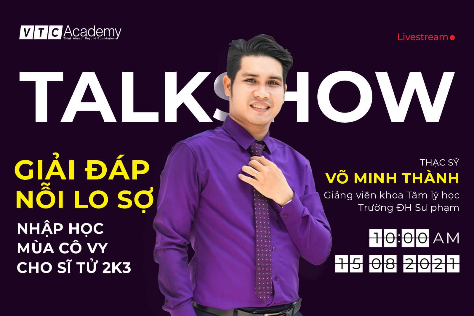"""Talkshow trực tuyến """"Giải đáp nỗi lo sợ: Nhập học mùa Cô Vy cho 2k3"""""""